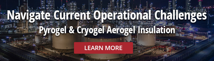Navigate Operational Challenges with Pyrogel and Cryogel Aerogel Insulation